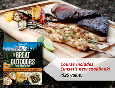 New Sunset course! Sunset's Guide to Outdoor Cooking