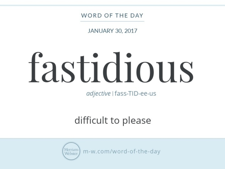 Word Of The Day Fastidious
